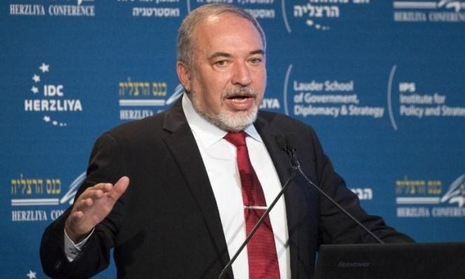 ليبرمان: الحرب المقبلة ستكون ضد لبنان وسورية وغزة