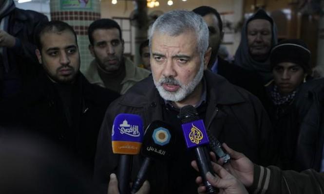 """هنية: """"نسعى للتوصل إلى تهدئة مقابل رفع الحصار عن غزة"""""""